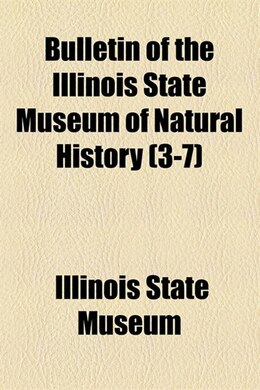 Book Bulletin of the Illinois State Museum of Natural History by Illinois State Museum