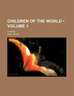 Book Children Of The World (volume 1); A Novel by Paul Heyse