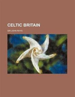 Book Celtic Britain by Sir John Rhys