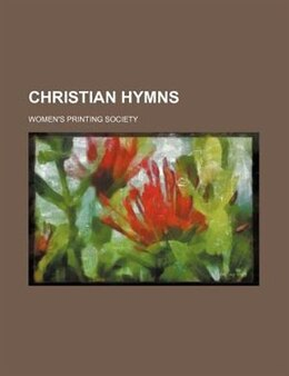 Book Christian hymns by Women's Printing Society