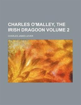 Book Charles O'Malley, the Irish Dragoon by Charles James Lever