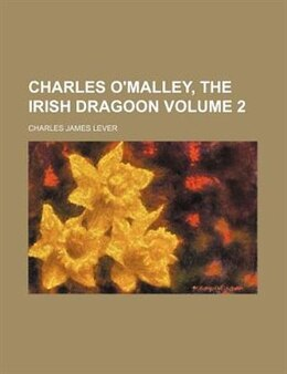 Book Charles O'malley, The Irish Dragoon Volume 2 by Charles James Lever