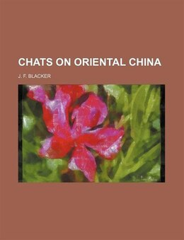 Book Chats on oriental china by J. F. Blacker