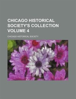 Book Chicago Historical Society's Collection Volume 4 by Chicago Historical Society