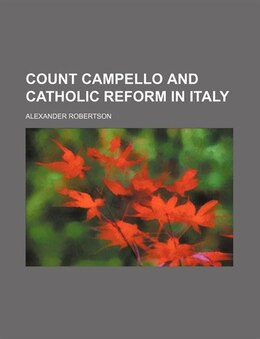 Book Count Campello and Catholic Reform in Italy by Alexander Robertson