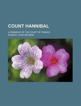 Book Count Hannibal by Stanley John Weyman