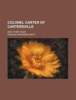 Book Colonel Carter of Cartersville by Francis Hopkinson Smith