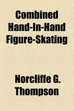 Book Combined Hand-in-hand Figure-skating by Norcliffe G. Thompson