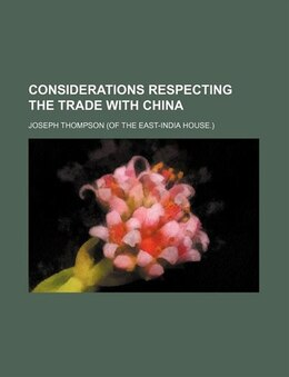 Book Considerations respecting the trade with China by Joseph Thompson