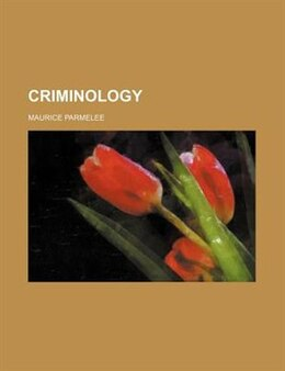 Book Criminology by Maurice Parmelee
