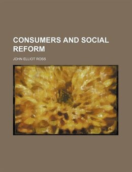 Book Consumers and Social Reform by John Elliot Ross