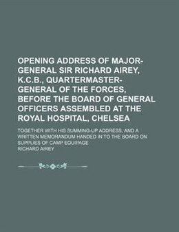Book Opening Address Of Major-general Sir Richard Airey, K.c.b., Quartermaster-general Of The Forces… by Richard Airey