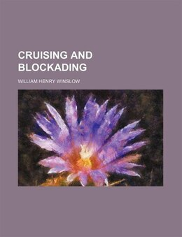 Book Cruising and Blockading by William Henry Winslow