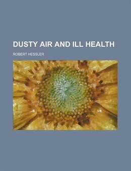 Book Dusty Air and Ill Health by Robert Hessler