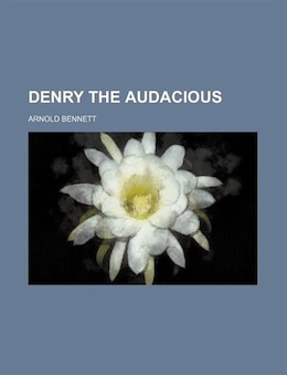 Book Denry the Audacious by Arnold Bennett