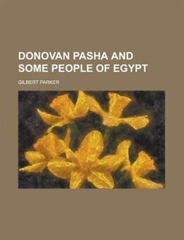 Book Donovan Pasha And Some People Of Egypt by Gilbert Parker