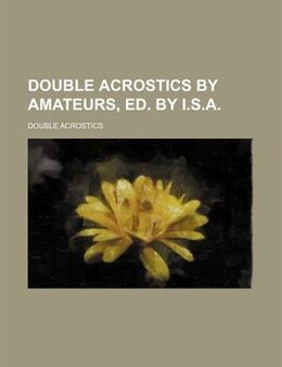 Book Double Acrostics By Amateurs, Ed. By I.s.a by Double Acrostics