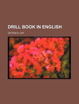 Book Drill Book in English by George E. Gay