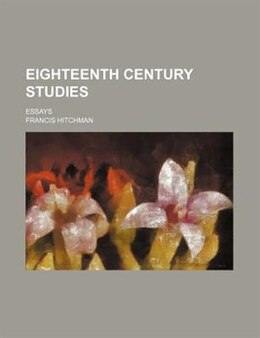 Book Eighteenth Century Studies; Essays by Francis Hitchman