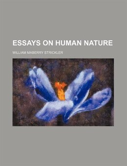 Book Essays on Human Nature by William Maberry Strickler