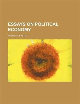 Book Essays on Political Economy by Frédéric Bastiat