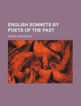 Book English Sonnets by Poets of the Past by Samuel Waddington