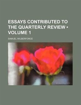 Book Essays Contributed to the Quarterly Review (v. 1) by Samuel Wilberforce