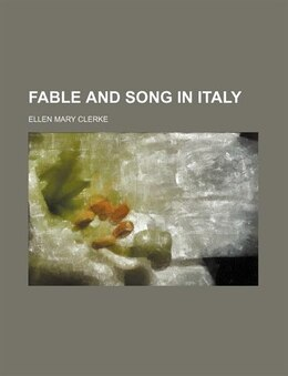 Book Fable and Song in Italy by Ellen Mary Clerke