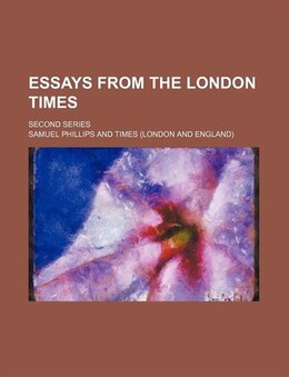 Book Essays From The London Times; Second Series by Samuel Phillips