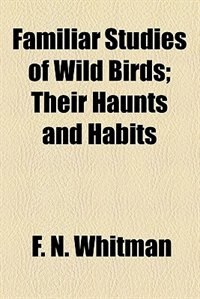 Book Familiar Studies of Wild Birds by F. N. Whitman