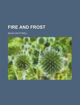 Book Fire and Frost by Maud Cruttwell