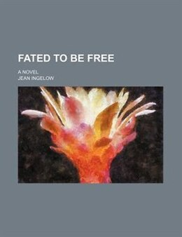Book Fated to be free by Jean Ingelow