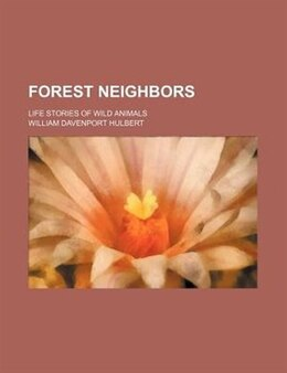 Book Forest Neighbors by William Davenport Hulbert