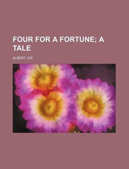 Book Four for a fortune; a tale by Albert Lee