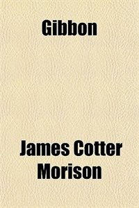 Book Gibbon by James Cotter Morison