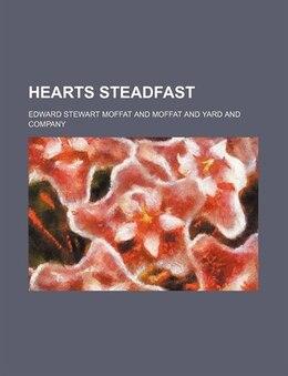 Book Hearts Steadfast by Edward Stewart Moffat