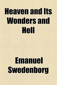 Book Heaven and its wonders and hell, from things heard and seen by Emanuel Swedenborg