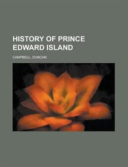 Book History of Prince Edward island by Duncan Campbell