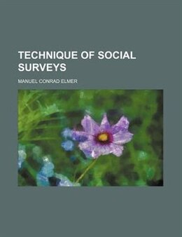 Book Technique Of Social Surveys by Manuel Conrad Elmer