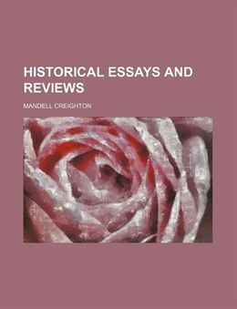 Book Historical essays and reviews by Mandell Creighton