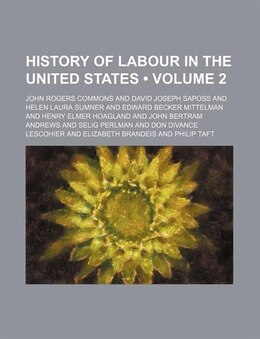 Book History Of Labour In The United States (volume 2) by John Rogers Commons