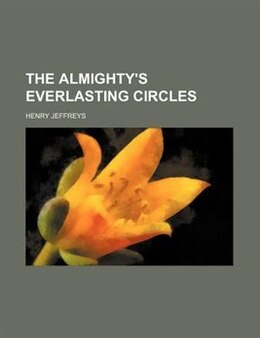 Book The Almighty's Everlasting Circles by Henry Jeffreys