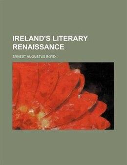 Book Ireland's Literary Renaissance by Ernest Augustus Boyd