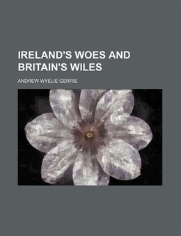 Book Ireland's woes and Britain's wiles by Andrew Wyelie Gerrie