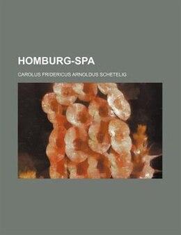Book Homburg-Spa by Carolus Fridericus Schetelig