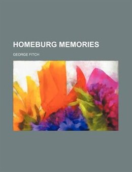 Book Homeburg memories by George Fitch