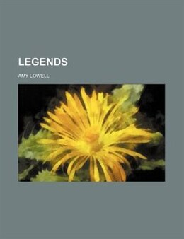 Book Legends by Amy Lowell
