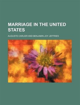 Book Marriage in the United States by Auguste Carlier