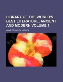 Book Library of the World's Best Literature, Ancient and Modern (v. 1) by Charles Dudley Warner