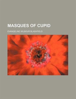 Book Masques of Cupid by Evangeline Wilbour Blashfield